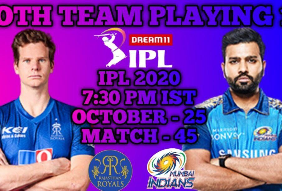 IPL 2020 Match 45 Rajasthan Vs Mumbai Both Team Playing 11 || RR Vs MI Match Playing 11 IPL 2020