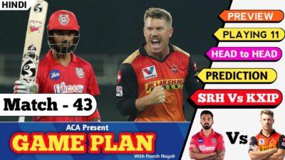 IPL 2020 : SRH vs KXIP | KXIP vs SRH | match - 43 | Dream11 ipi,playing 11,game plan , prediction