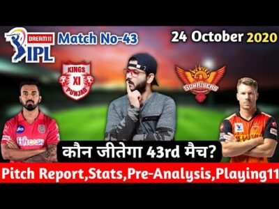 IPL2020-Kings XI Punjab vs Sunrisers Hyderabad||43rd Match||Pre Analysis,Preview&Playing11