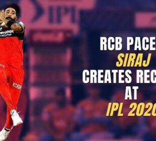 RCB PACER SIRAJ CREATES RECORD AT IPL 2020