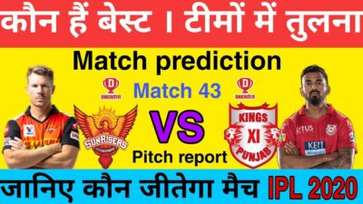 SRH VS KXIP ! Match No.43 ! IPL 2020 ! Match Prediction And Dream 11 #IPL